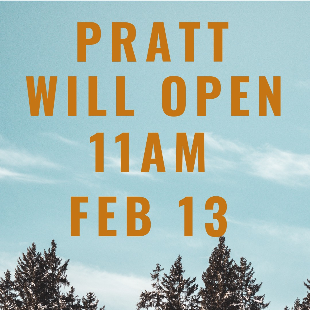 Due to hazardous roads, Pratt will open at 11am on Feb 13.